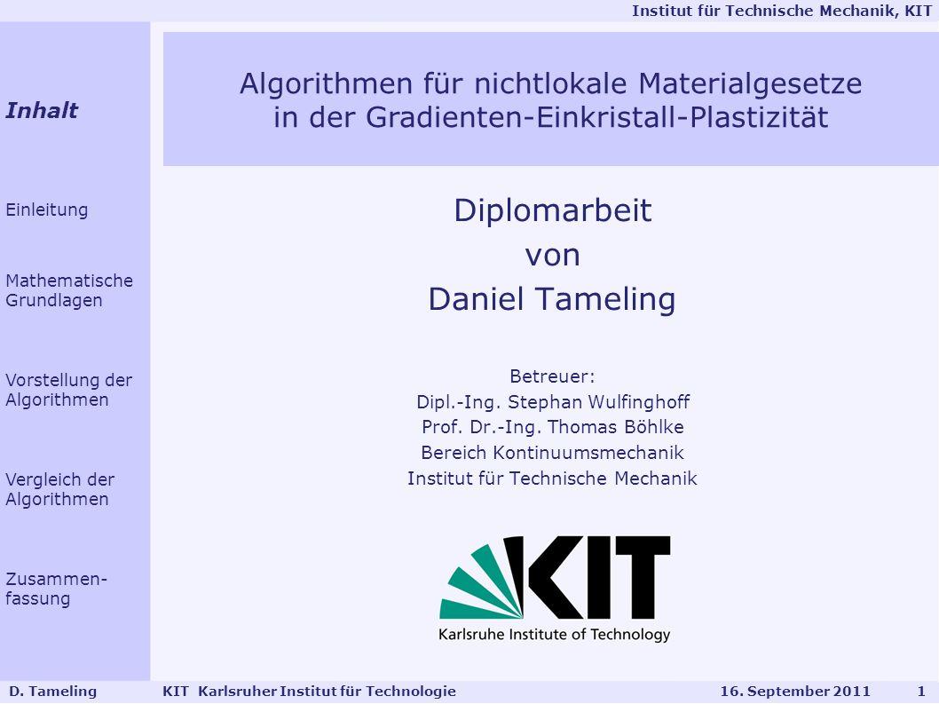 Institut für Technische Mechanik, KIT Einleitung Mathematische Grundlagen Vorstellung verschiedener Algorithmen Vergleich der Algorithmen anhand der Rechnung Zusammenfassung D.