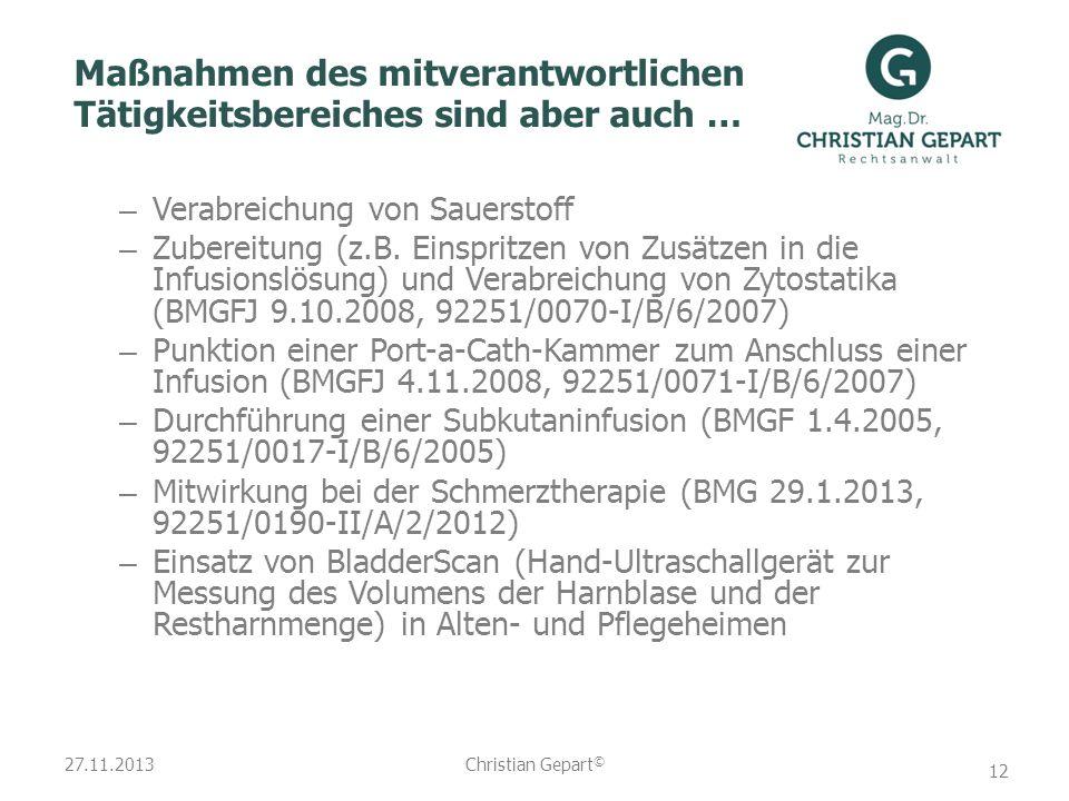 27.11.2013 Maßnahmen des mitverantwortlichen Tätigkeitsbereiches sind aber auch … – Verabreichung von Sauerstoff – Zubereitung (z.B. Einspritzen von Z