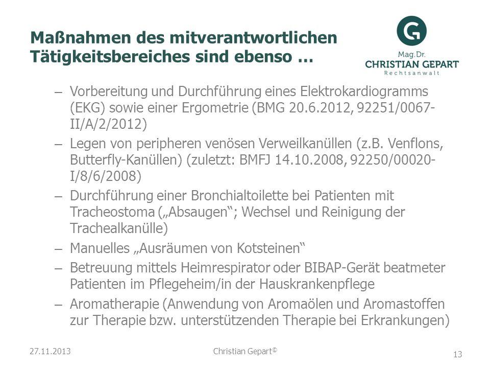 27.11.2013 Maßnahmen des mitverantwortlichen Tätigkeitsbereiches sind ebenso … – Vorbereitung und Durchführung eines Elektrokardiogramms (EKG) sowie e