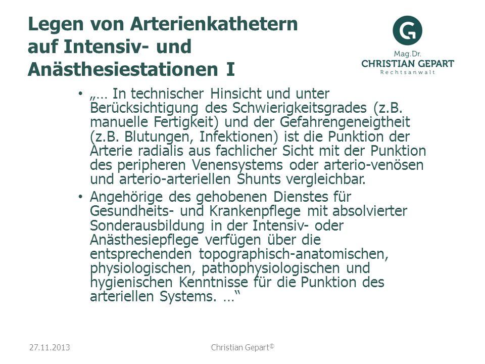 27.11.2013 Legen von Arterienkathetern auf Intensiv- und Anästhesiestationen I … In technischer Hinsicht und unter Berücksichtigung des Schwierigkeits