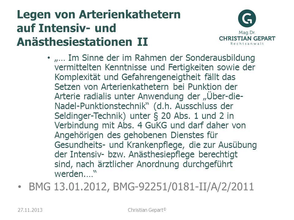 27.11.2013 Legen von Arterienkathetern auf Intensiv- und Anästhesiestationen II … Im Sinne der im Rahmen der Sonderausbildung vermittelten Kenntnisse