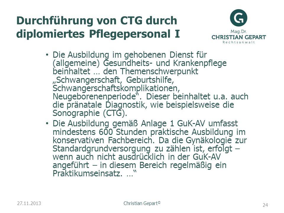 27.11.2013 Durchführung von CTG durch diplomiertes Pflegepersonal I Die Ausbildung im gehobenen Dienst für (allgemeine) Gesundheits- und Krankenpflege