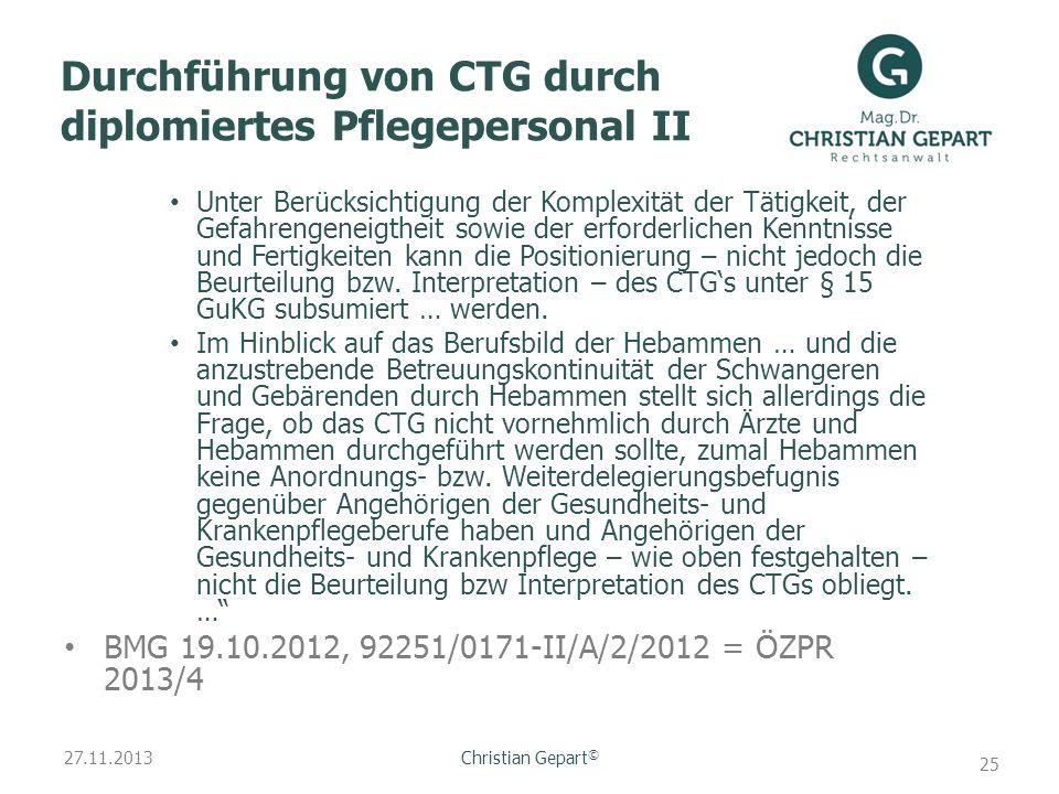 27.11.2013 Durchführung von CTG durch diplomiertes Pflegepersonal II Unter Berücksichtigung der Komplexität der Tätigkeit, der Gefahrengeneigtheit sow