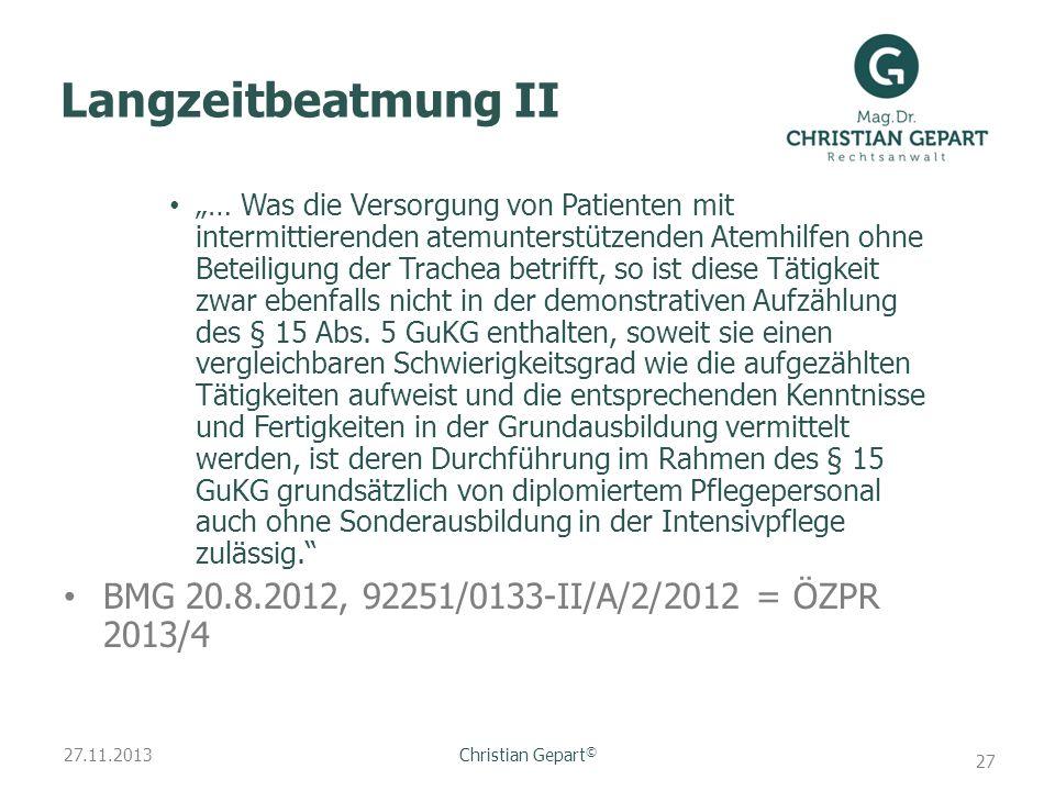 27.11.2013 Langzeitbeatmung II … Was die Versorgung von Patienten mit intermittierenden atemunterstützenden Atemhilfen ohne Beteiligung der Trachea be