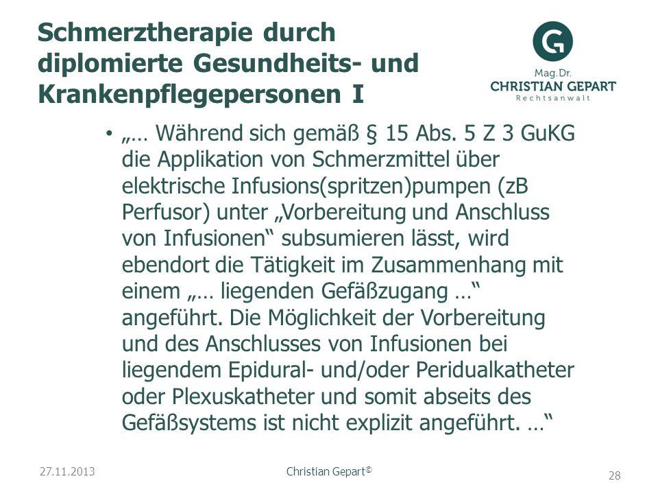27.11.2013 Schmerztherapie durch diplomierte Gesundheits- und Krankenpflegepersonen I … Während sich gemäß § 15 Abs. 5 Z 3 GuKG die Applikation von Sc