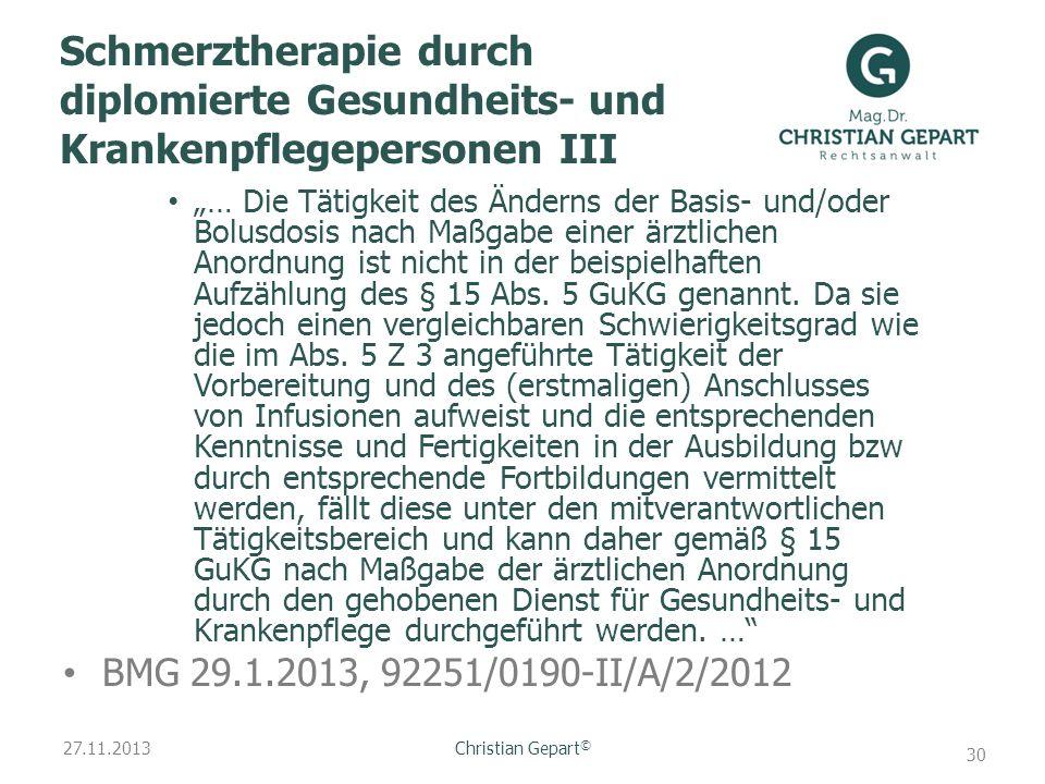 27.11.2013 Schmerztherapie durch diplomierte Gesundheits- und Krankenpflegepersonen III … Die Tätigkeit des Änderns der Basis- und/oder Bolusdosis nac
