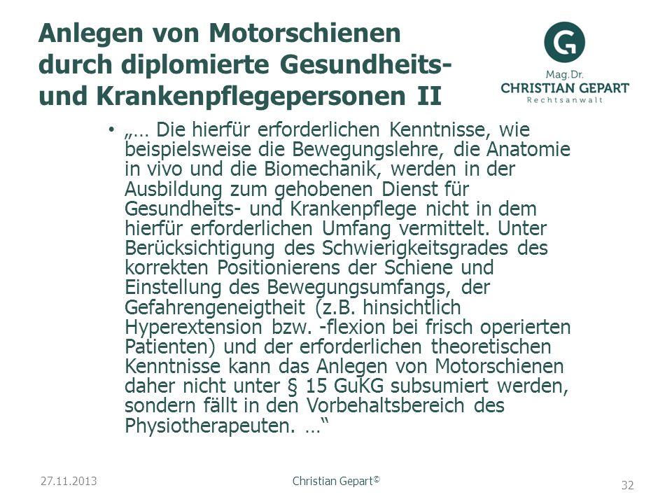 27.11.2013 Anlegen von Motorschienen durch diplomierte Gesundheits- und Krankenpflegepersonen II … Die hierfür erforderlichen Kenntnisse, wie beispiel