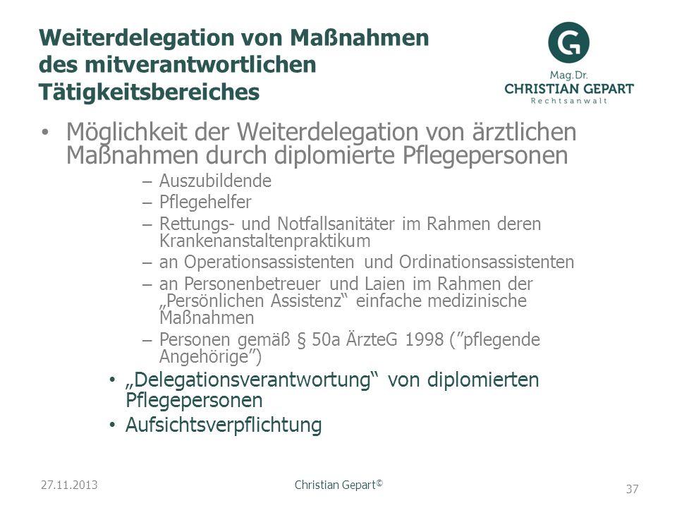 27.11.2013 Weiterdelegation von Maßnahmen des mitverantwortlichen Tätigkeitsbereiches Möglichkeit der Weiterdelegation von ärztlichen Maßnahmen durch