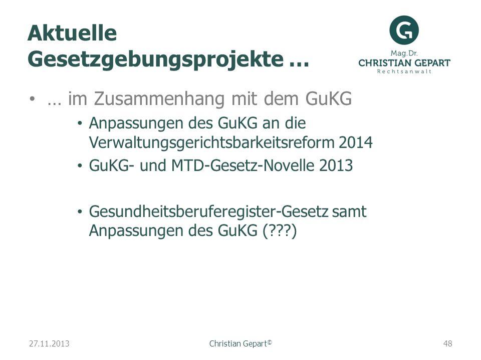 27.11.2013 Aktuelle Gesetzgebungsprojekte … … im Zusammenhang mit dem GuKG Anpassungen des GuKG an die Verwaltungsgerichtsbarkeitsreform 2014 GuKG- un
