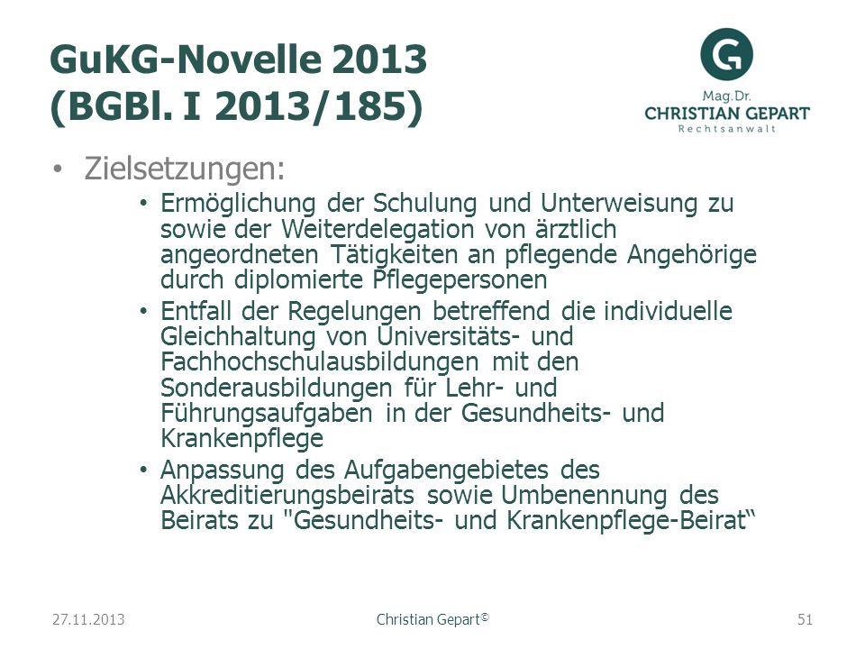 27.11.2013 GuKG-Novelle 2013 (BGBl. I 2013/185) Zielsetzungen: Ermöglichung der Schulung und Unterweisung zu sowie der Weiterdelegation von ärztlich a