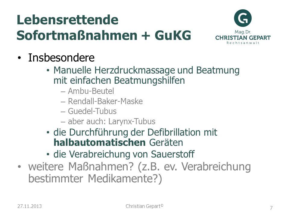 27.11.2013 Lebensrettende Sofortmaßnahmen + GuKG Defibrillation mit nicht automatischen Geräten.