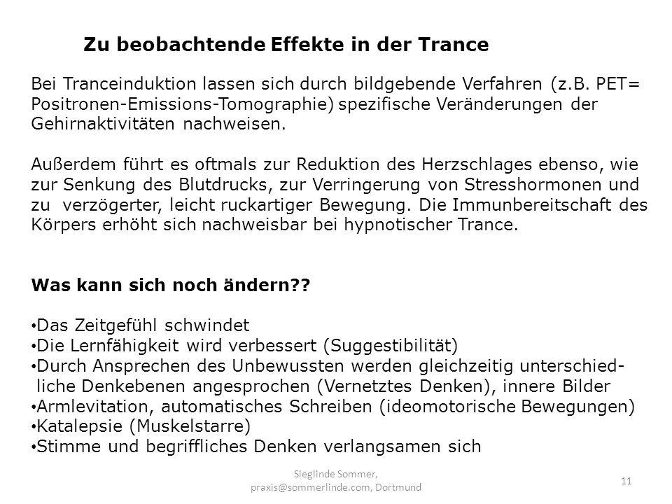 Sieglinde Sommer, praxis@sommerlinde.com, Dortmund 11 Bei Tranceinduktion lassen sich durch bildgebende Verfahren (z.B. PET= Positronen-Emissions-Tomo