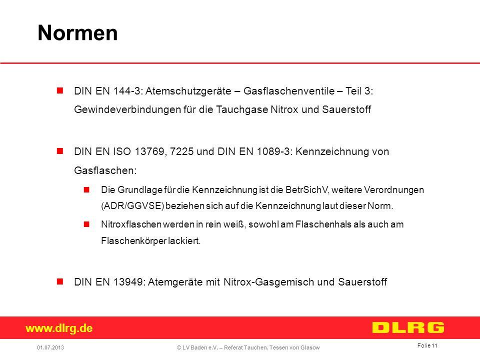 www.dlrg.de © LV Baden e.V. – Referat Tauchen, Tessen von Glasow DIN EN 144-3: Atemschutzgeräte – Gasflaschenventile – Teil 3: Gewindeverbindungen für