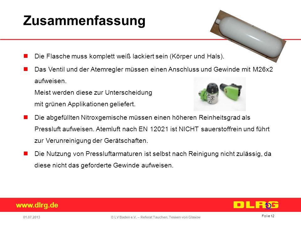 www.dlrg.de © LV Baden e.V. – Referat Tauchen, Tessen von Glasow Die Flasche muss komplett weiß lackiert sein (Körper und Hals). Das Ventil und der At