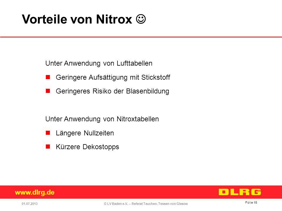 www.dlrg.de © LV Baden e.V. – Referat Tauchen, Tessen von Glasow Unter Anwendung von Lufttabellen Geringere Aufsättigung mit Stickstoff Geringeres Ris