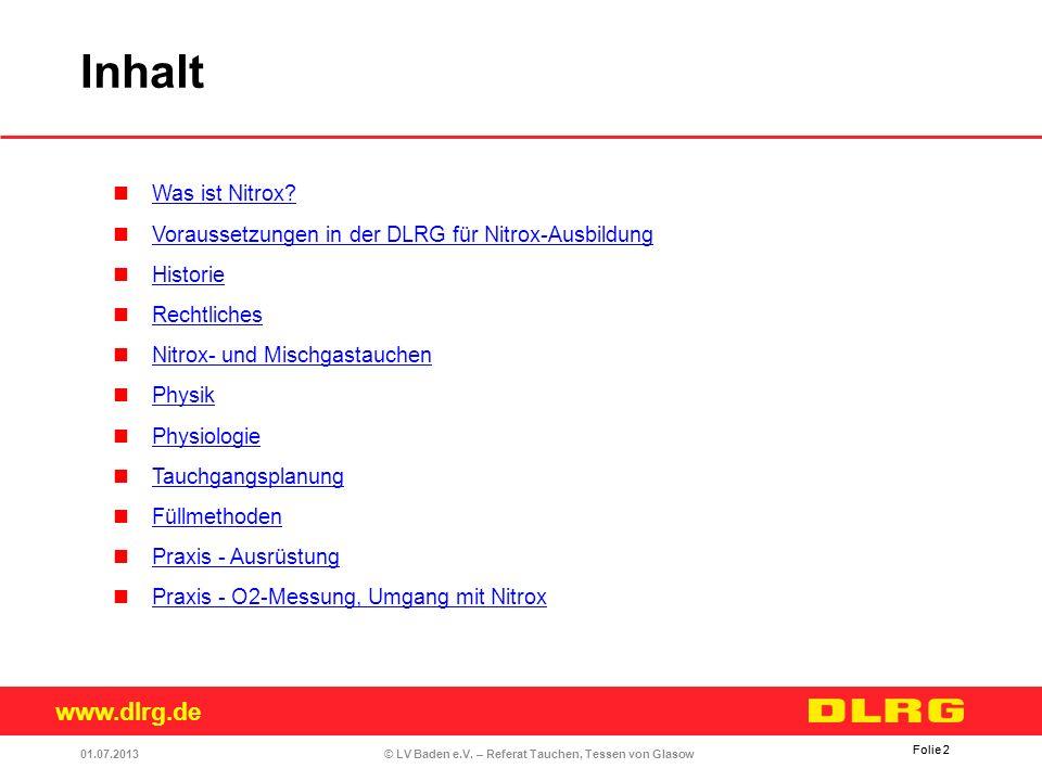 www.dlrg.de © LV Baden e.V. – Referat Tauchen, Tessen von Glasow Was ist Nitrox? Voraussetzungen in der DLRG für Nitrox-Ausbildung Historie Rechtliche