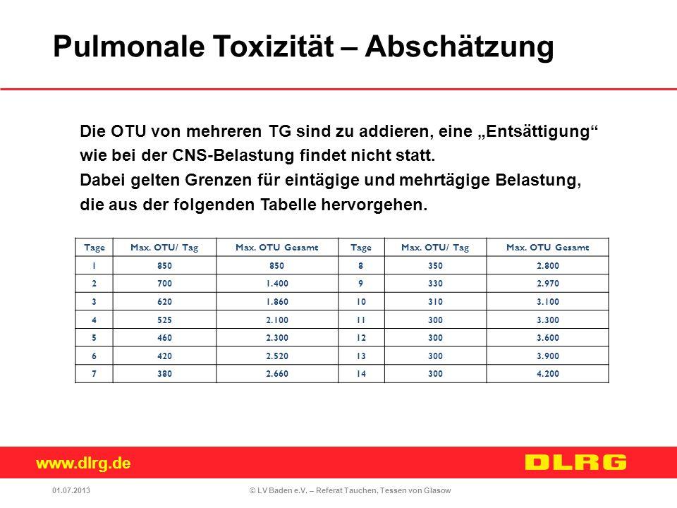 www.dlrg.de © LV Baden e.V. – Referat Tauchen, Tessen von Glasow Die OTU von mehreren TG sind zu addieren, eine Entsättigung wie bei der CNS-Belastung