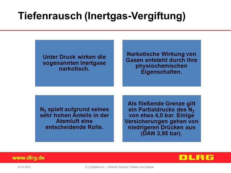 www.dlrg.de © LV Baden e.V. – Referat Tauchen, Tessen von Glasow Unter Druck wirken die sogenannten Inertgase narkotisch. Narkotische Wirkung von Gase