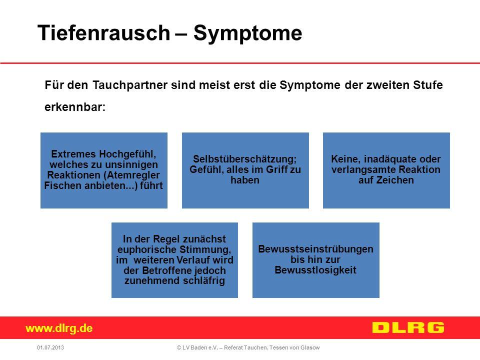 www.dlrg.de © LV Baden e.V. – Referat Tauchen, Tessen von Glasow Für den Tauchpartner sind meist erst die Symptome der zweiten Stufe erkennbar: Extrem
