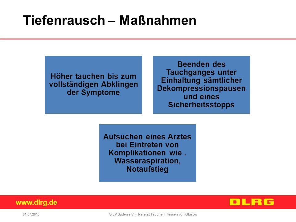 www.dlrg.de © LV Baden e.V. – Referat Tauchen, Tessen von Glasow Höher tauchen bis zum vollständigen Abklingen der Symptome Beenden des Tauchganges un