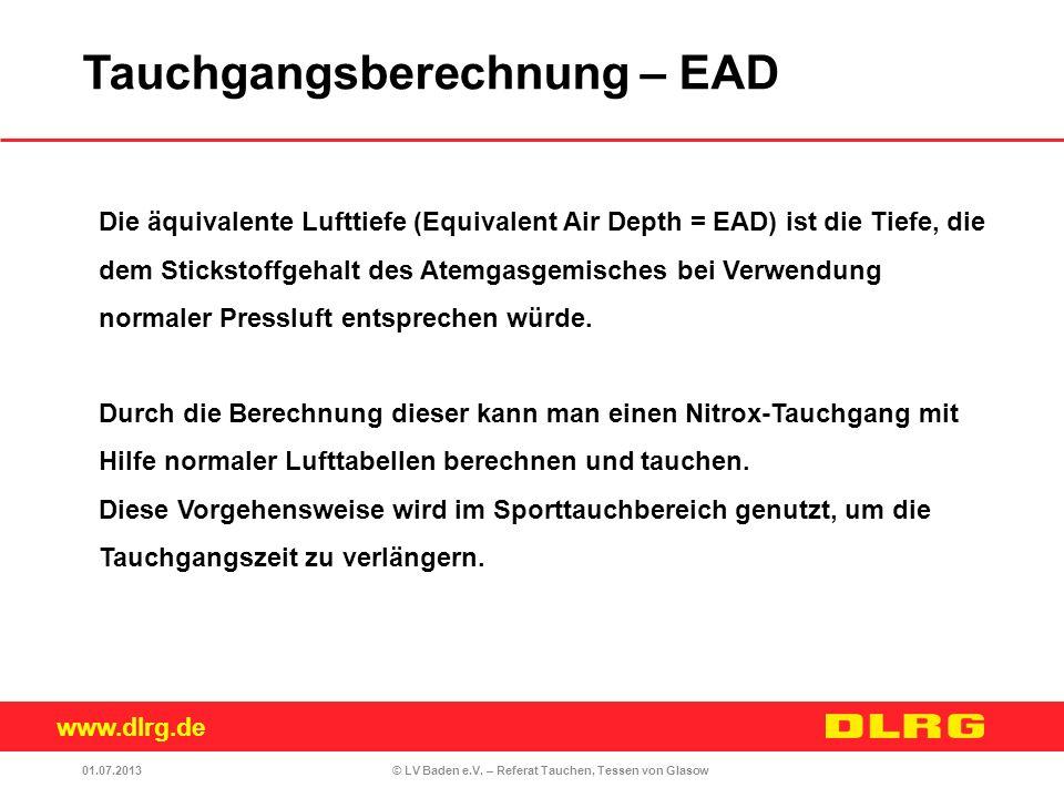 www.dlrg.de © LV Baden e.V. – Referat Tauchen, Tessen von Glasow Die äquivalente Lufttiefe (Equivalent Air Depth = EAD) ist die Tiefe, die dem Stickst
