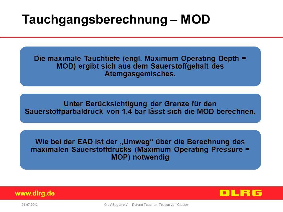 www.dlrg.de © LV Baden e.V. – Referat Tauchen, Tessen von Glasow Die maximale Tauchtiefe (engl. Maximum Operating Depth = MOD) ergibt sich aus dem Sau