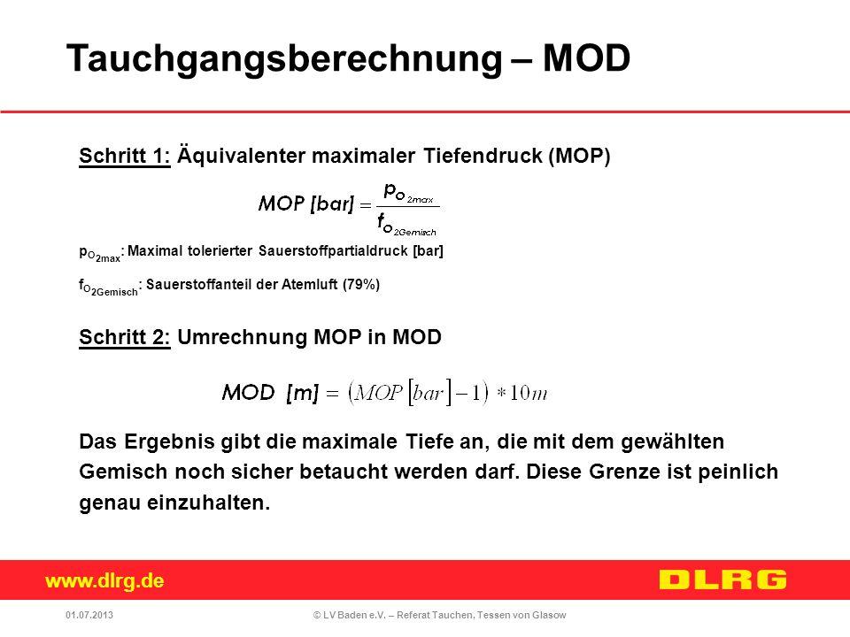 www.dlrg.de © LV Baden e.V. – Referat Tauchen, Tessen von Glasow Schritt 1: Äquivalenter maximaler Tiefendruck (MOP) p O 2max : Maximal tolerierter Sa