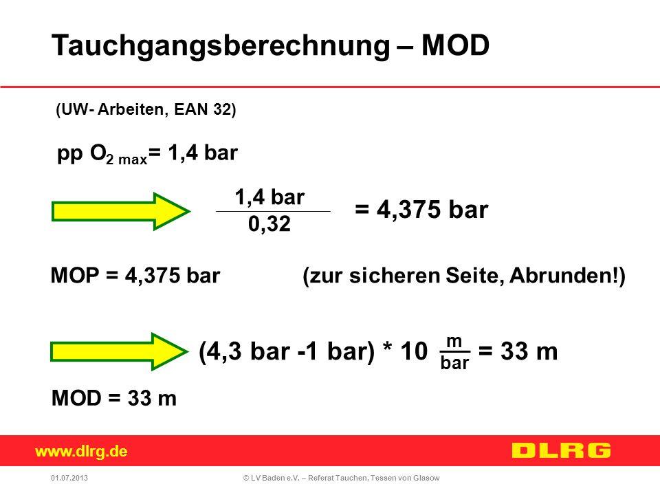 www.dlrg.de © LV Baden e.V. – Referat Tauchen, Tessen von Glasow 1,4 bar 0,32 MOP = 4,375 bar (zur sicheren Seite, Abrunden!) (4,3 bar -1 bar) * 10 =