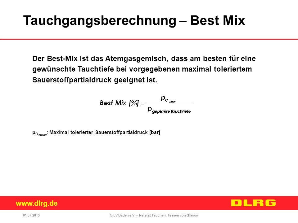 www.dlrg.de © LV Baden e.V. – Referat Tauchen, Tessen von Glasow Der Best-Mix ist das Atemgasgemisch, dass am besten für eine gewünschte Tauchtiefe be
