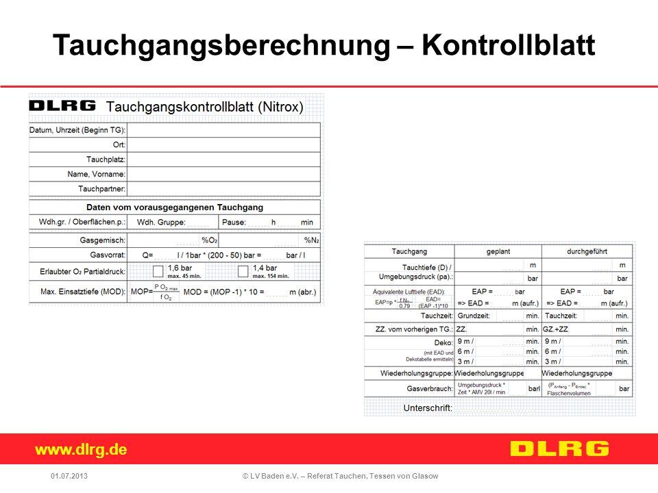 www.dlrg.de © LV Baden e.V. – Referat Tauchen, Tessen von Glasow01.07.2013 Tauchgangsberechnung – Kontrollblatt