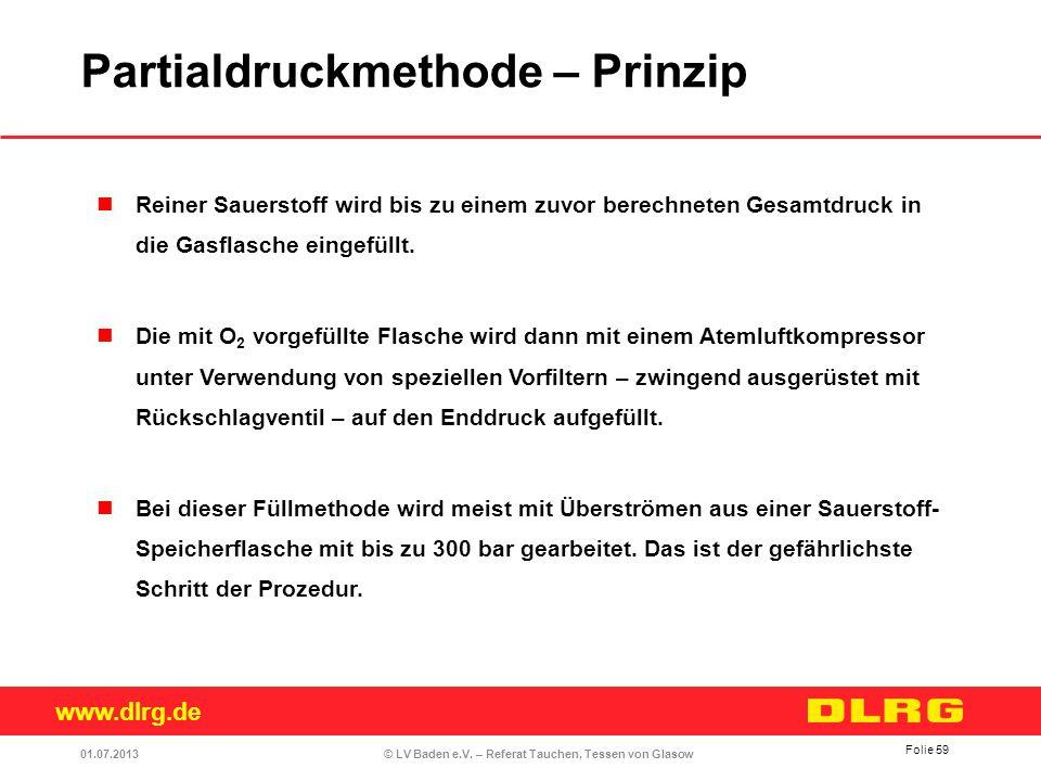 www.dlrg.de © LV Baden e.V. – Referat Tauchen, Tessen von Glasow Reiner Sauerstoff wird bis zu einem zuvor berechneten Gesamtdruck in die Gasflasche e