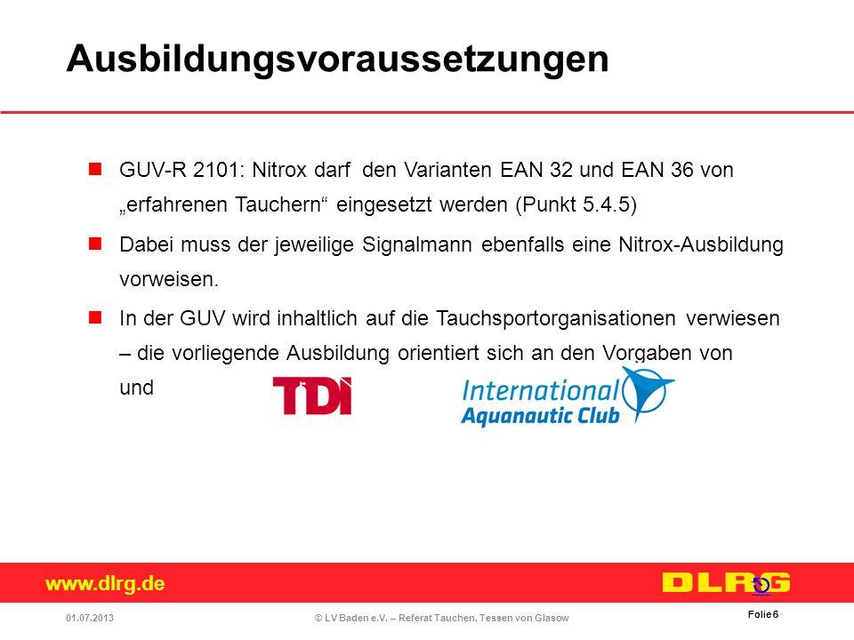 www.dlrg.de © LV Baden e.V. – Referat Tauchen, Tessen von Glasow GUV-R 2101: Nitrox darf den Varianten EAN 32 und EAN 36 von erfahrenen Tauchern einge