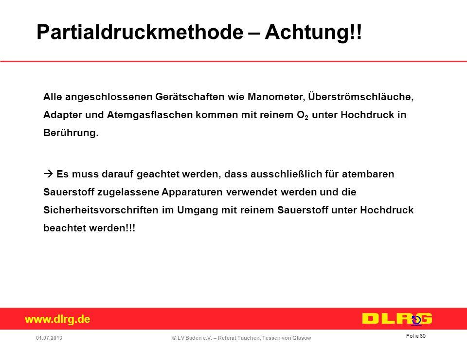 www.dlrg.de © LV Baden e.V. – Referat Tauchen, Tessen von Glasow Alle angeschlossenen Gerätschaften wie Manometer, Überströmschläuche, Adapter und Ate