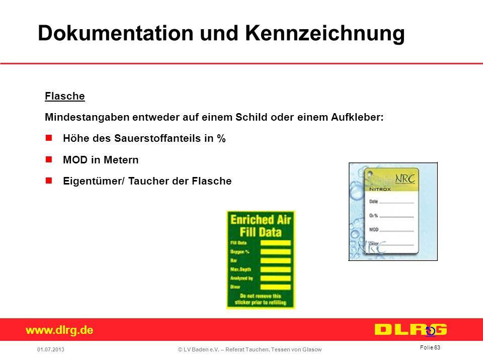 www.dlrg.de © LV Baden e.V. – Referat Tauchen, Tessen von Glasow Flasche Mindestangaben entweder auf einem Schild oder einem Aufkleber: Höhe des Sauer