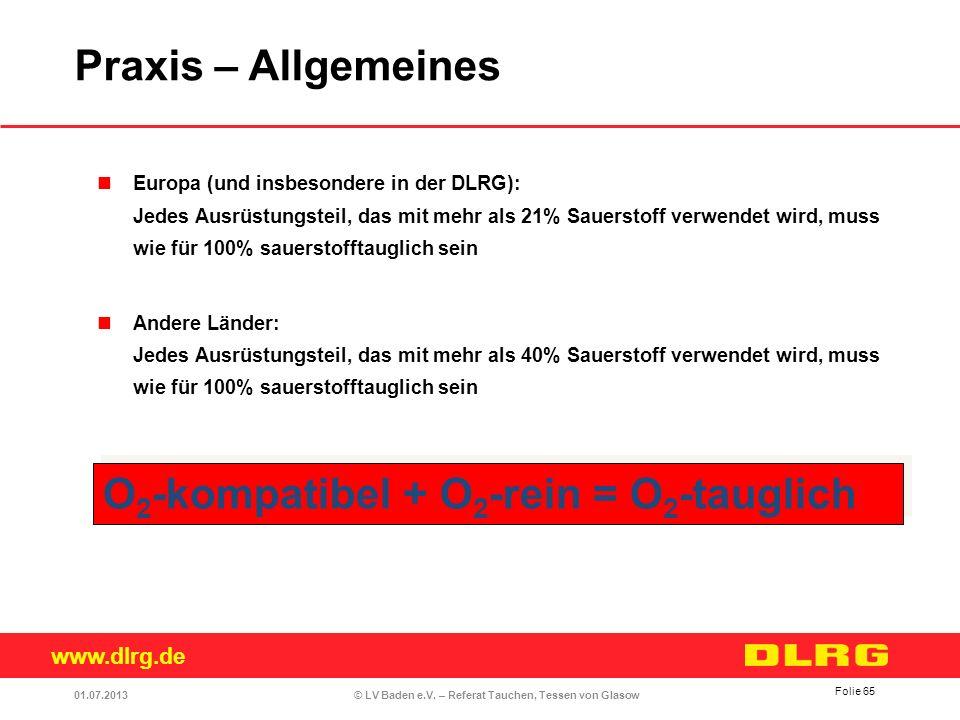 www.dlrg.de © LV Baden e.V. – Referat Tauchen, Tessen von Glasow Europa (und insbesondere in der DLRG): Jedes Ausrüstungsteil, das mit mehr als 21% Sa