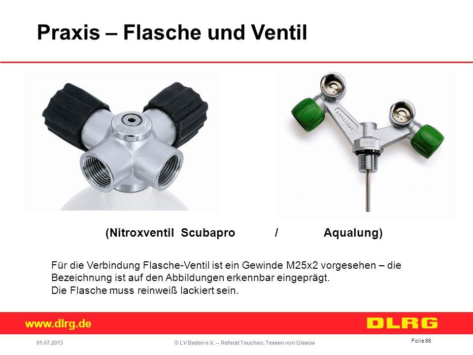 www.dlrg.de © LV Baden e.V. – Referat Tauchen, Tessen von Glasow Für die Verbindung Flasche-Ventil ist ein Gewinde M25x2 vorgesehen – die Bezeichnung