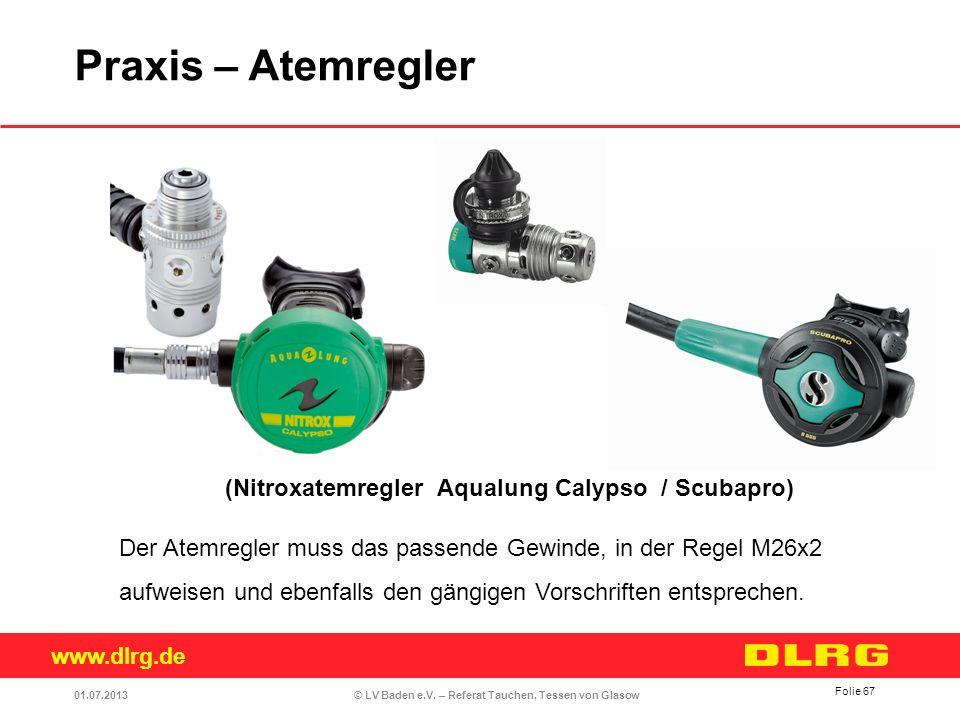 www.dlrg.de © LV Baden e.V. – Referat Tauchen, Tessen von Glasow Der Atemregler muss das passende Gewinde, in der Regel M26x2 aufweisen und ebenfalls