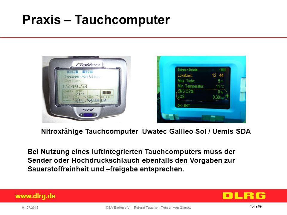 www.dlrg.de © LV Baden e.V. – Referat Tauchen, Tessen von Glasow Folie 69 Bei Nutzung eines luftintegrierten Tauchcomputers muss der Sender oder Hochd