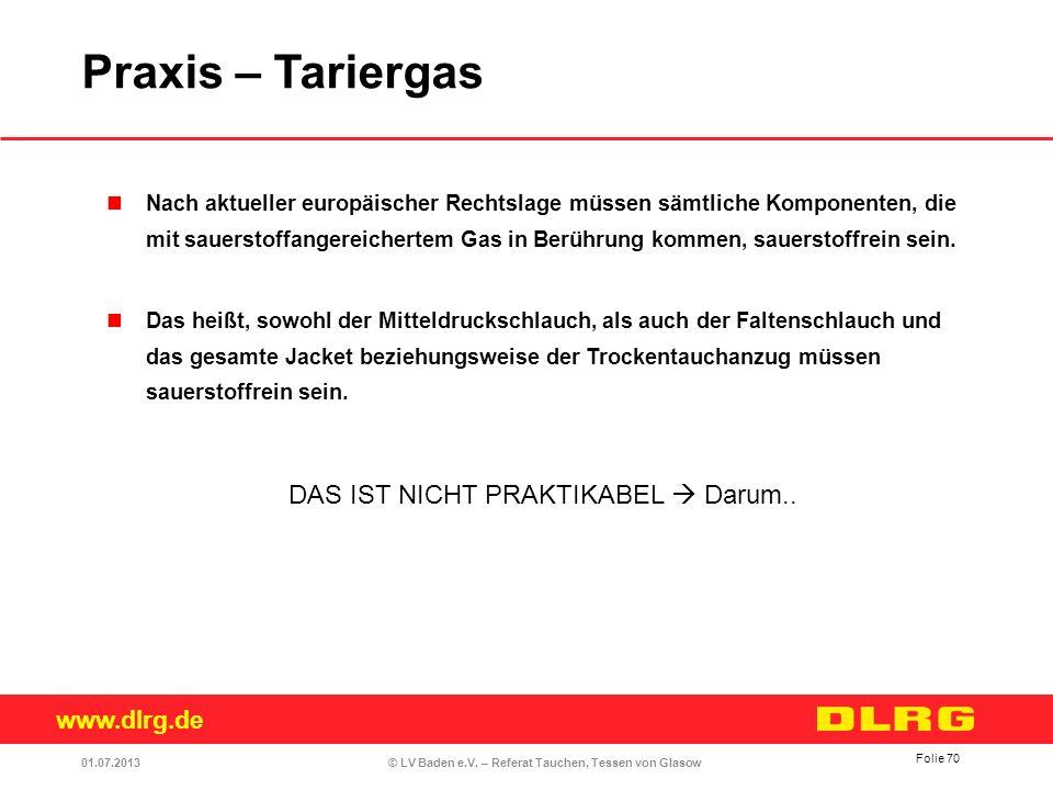 www.dlrg.de © LV Baden e.V. – Referat Tauchen, Tessen von Glasow Nach aktueller europäischer Rechtslage müssen sämtliche Komponenten, die mit sauersto