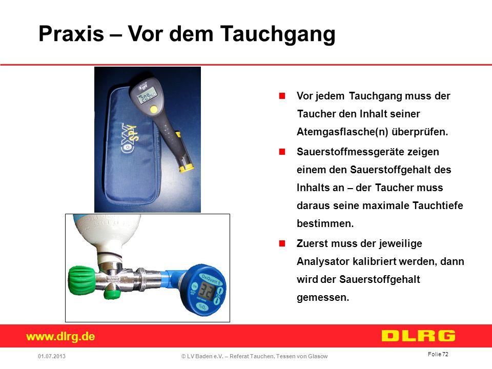 www.dlrg.de © LV Baden e.V. – Referat Tauchen, Tessen von Glasow Vor jedem Tauchgang muss der Taucher den Inhalt seiner Atemgasflasche(n) überprüfen.