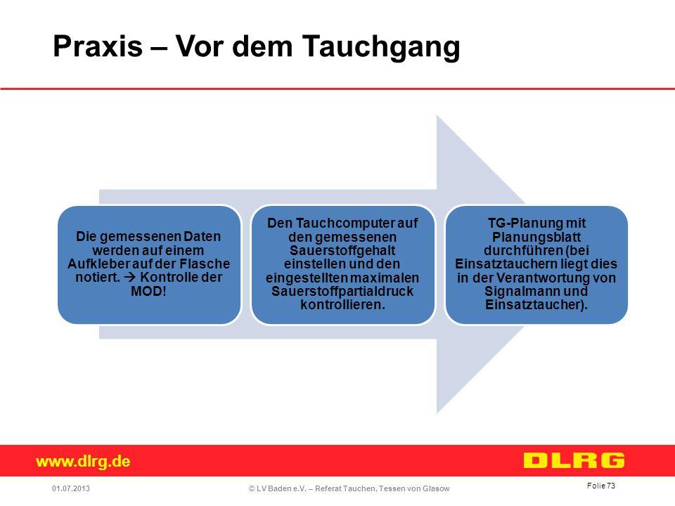 www.dlrg.de © LV Baden e.V. – Referat Tauchen, Tessen von Glasow Die gemessenen Daten werden auf einem Aufkleber auf der Flasche notiert. Kontrolle de