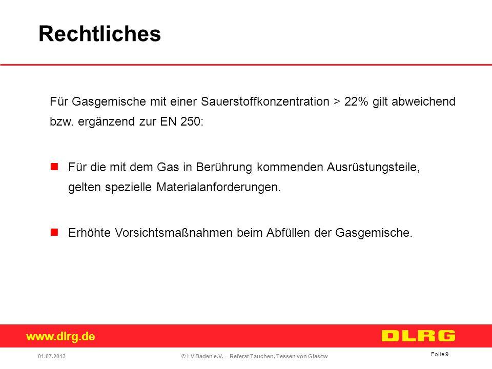 www.dlrg.de © LV Baden e.V. – Referat Tauchen, Tessen von Glasow Für Gasgemische mit einer Sauerstoffkonzentration > 22% gilt abweichend bzw. ergänzen