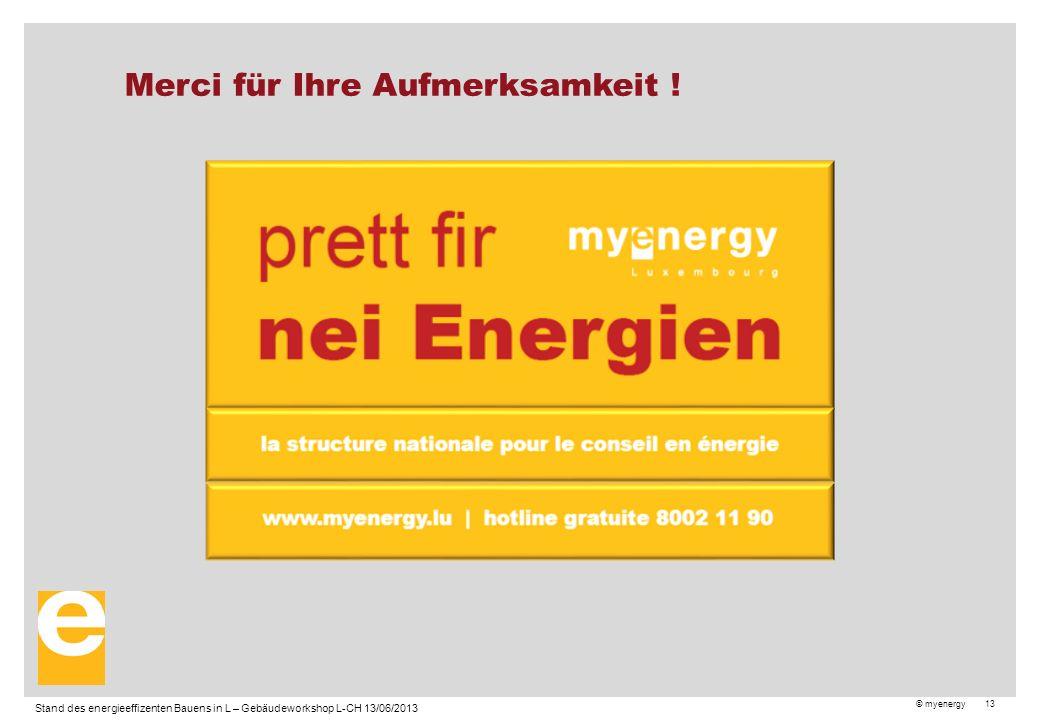 © myenergy 13 Merci für Ihre Aufmerksamkeit .