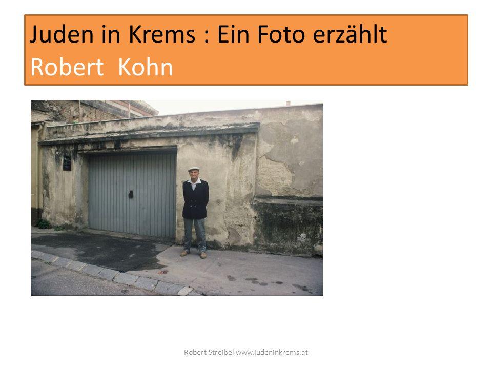 Juden in Krems : Ein Foto erzählt Robert Kohn Robert Streibel www.judeninkrems.at