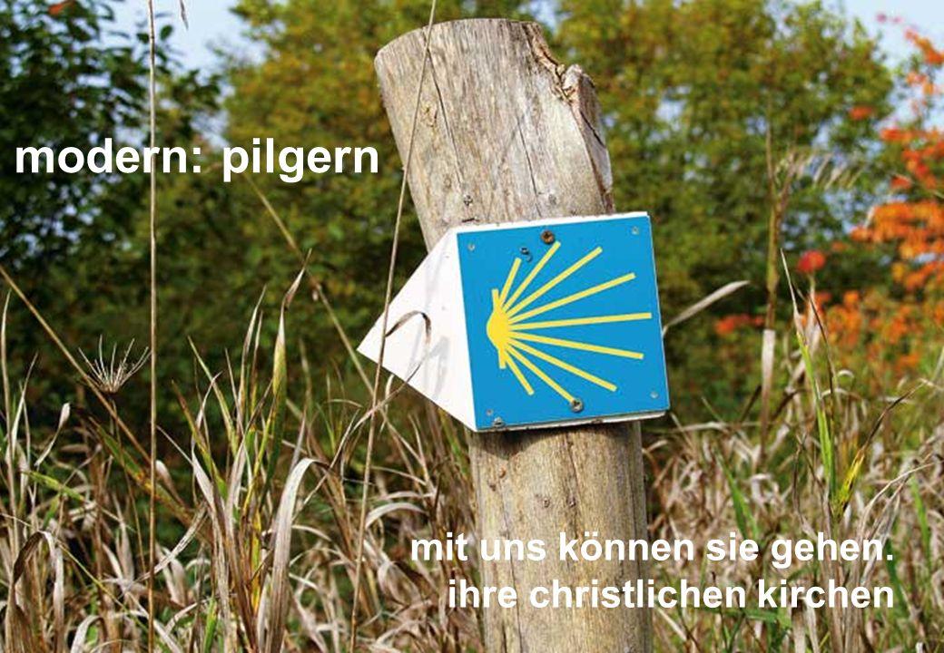 12 modern: pilgern mit uns können sie gehen. ihre christlichen kirchen