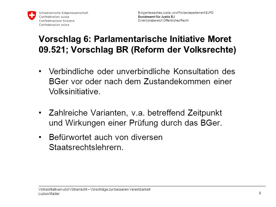 Eidgenössisches Justiz- und Polizeidepartement EJPD Bundesamt für Justiz BJ Direktionsbereich Öffentliches Recht Vorschlag 6: Parlamentarische Initiat