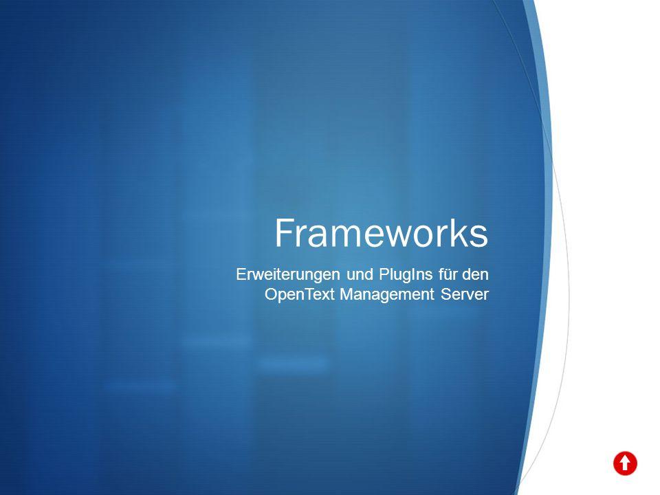 Frameworks Erweiterungen und PlugIns für den OpenText Management Server