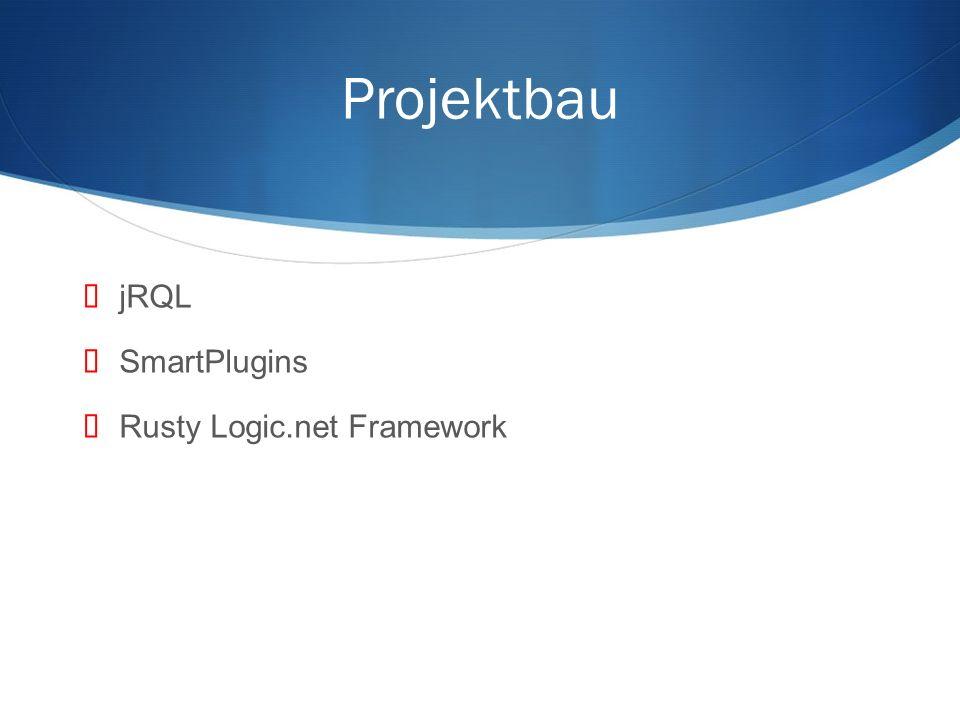 Projektbau jRQL SmartPlugins Rusty Logic.net Framework