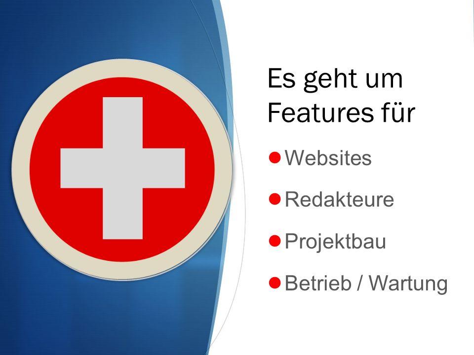 Websites Redakteure Projektbau Betrieb / Wartung Es geht um Features für