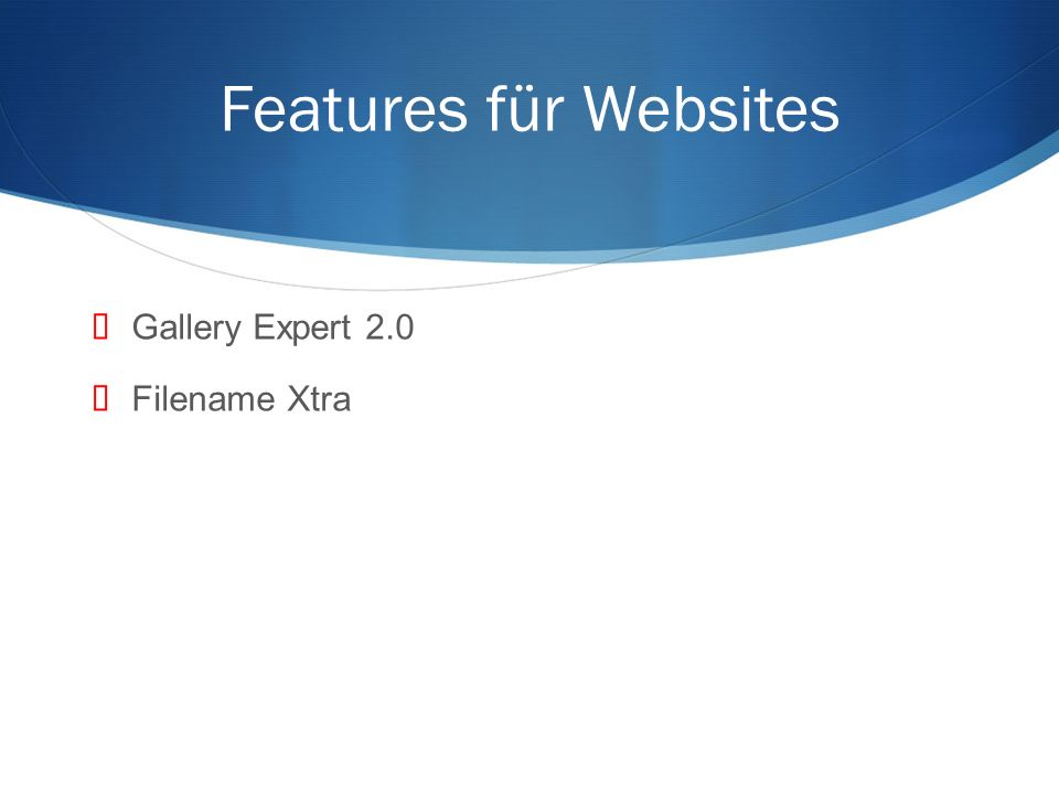 Features für Websites Gallery Expert 2.0 Filename Xtra